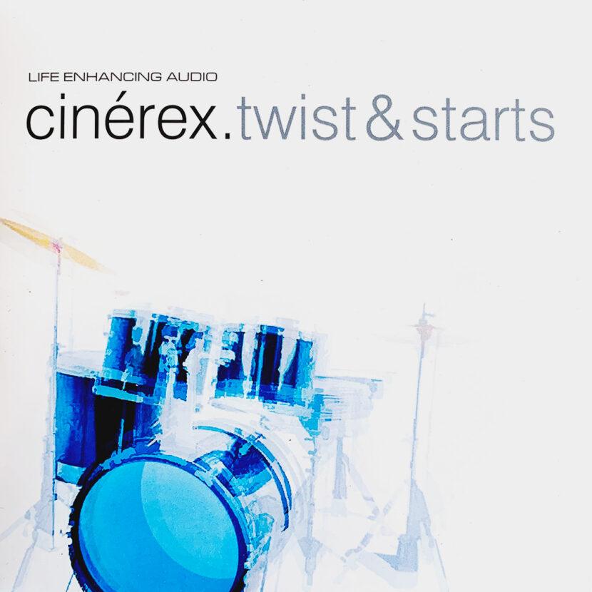 Cinérex-Twist-And-Starts